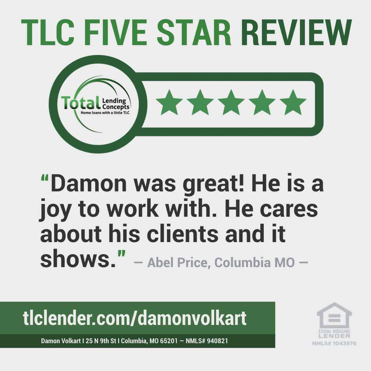 Total Lending Concepts Five Star Review of Damon Volkart Mortgage Lender in Columbia Missouri for Abel Price