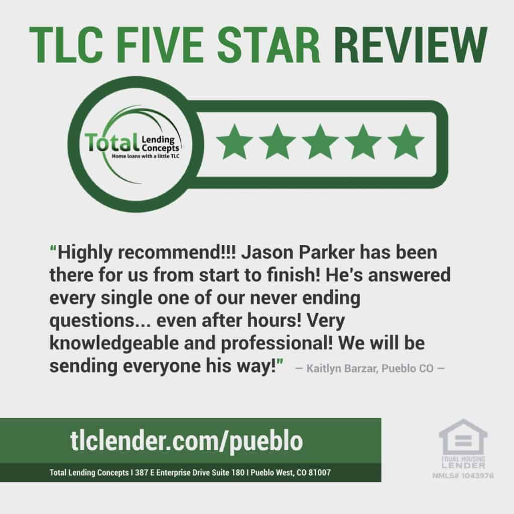 Total Lending Concepts Five Star Review Jason Parker in Pueblo West Columbia for Kaitlyn Barzar