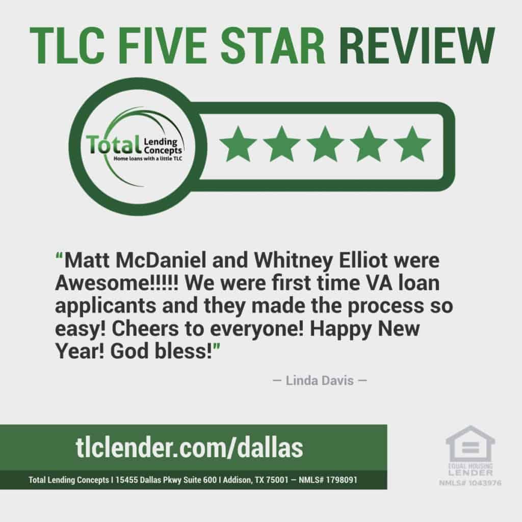 Five Star Review of VA Home Loan Lender Total Lending Concepts in Addison Texas by Linda Davis for Matt McDaniel and Whitney Elliot