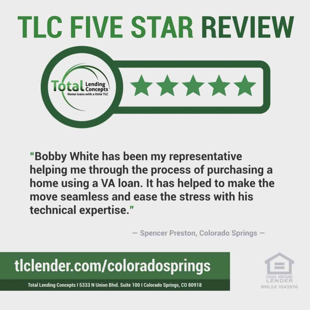 Five Star Review of VA Home Loan Lender Total Lending Concepts in Colorado Springs by Spencer Preston for Bobby White