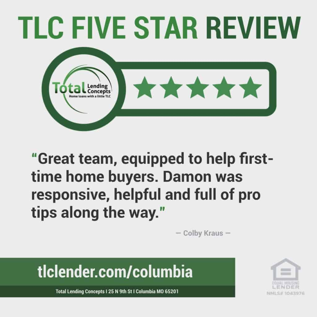 Total Lending Concepts Five Star Review Colby Kraus in Columbia Missouri for Damon