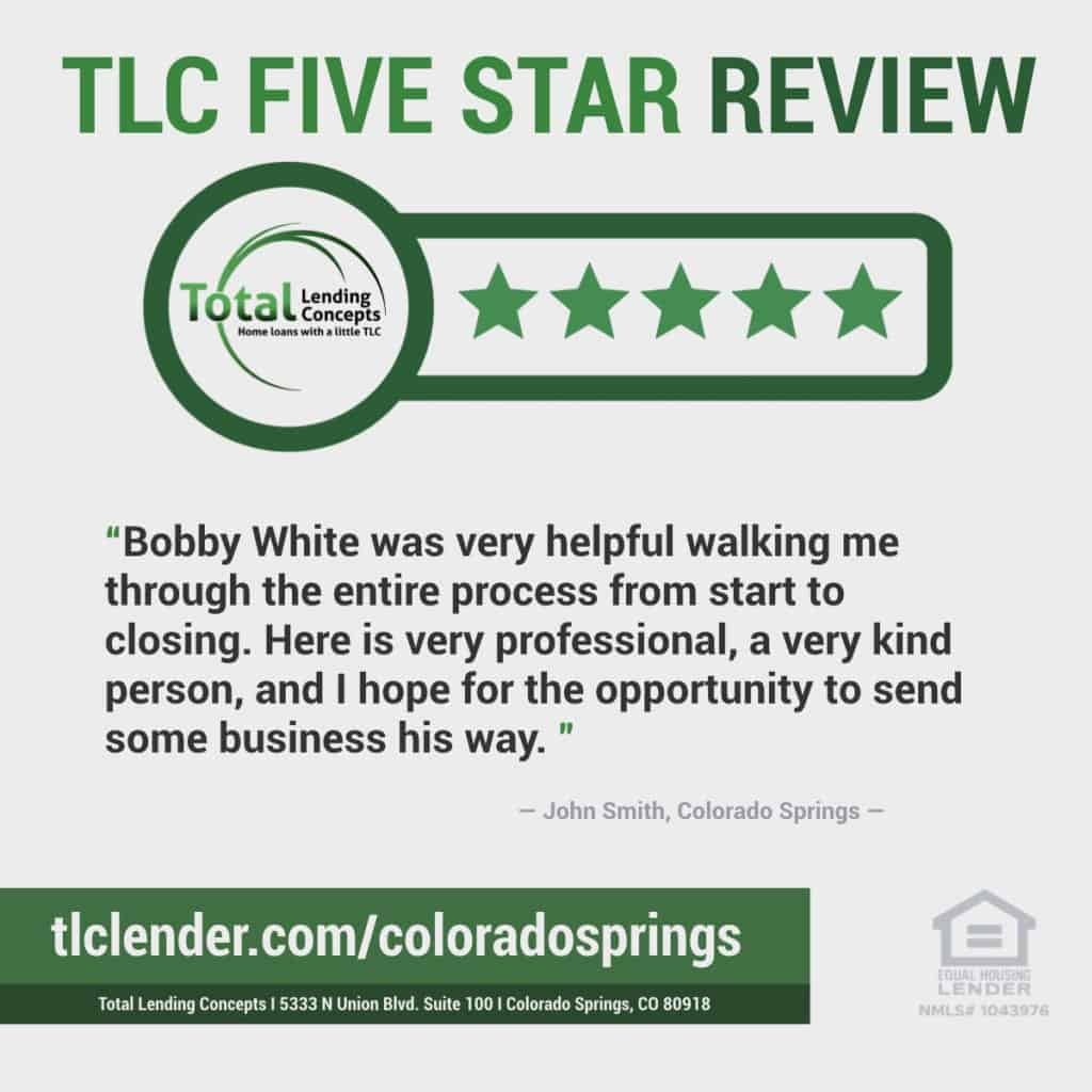 Total Lending Concepts Five Star Review John Smith in Colorado Springs for Bobby White