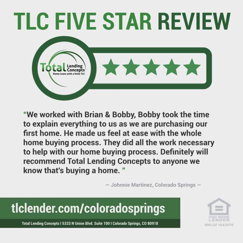 Total Lending Concepts Five Star Review Johnnie Martinez in Colorado Springs for Brian Bobby