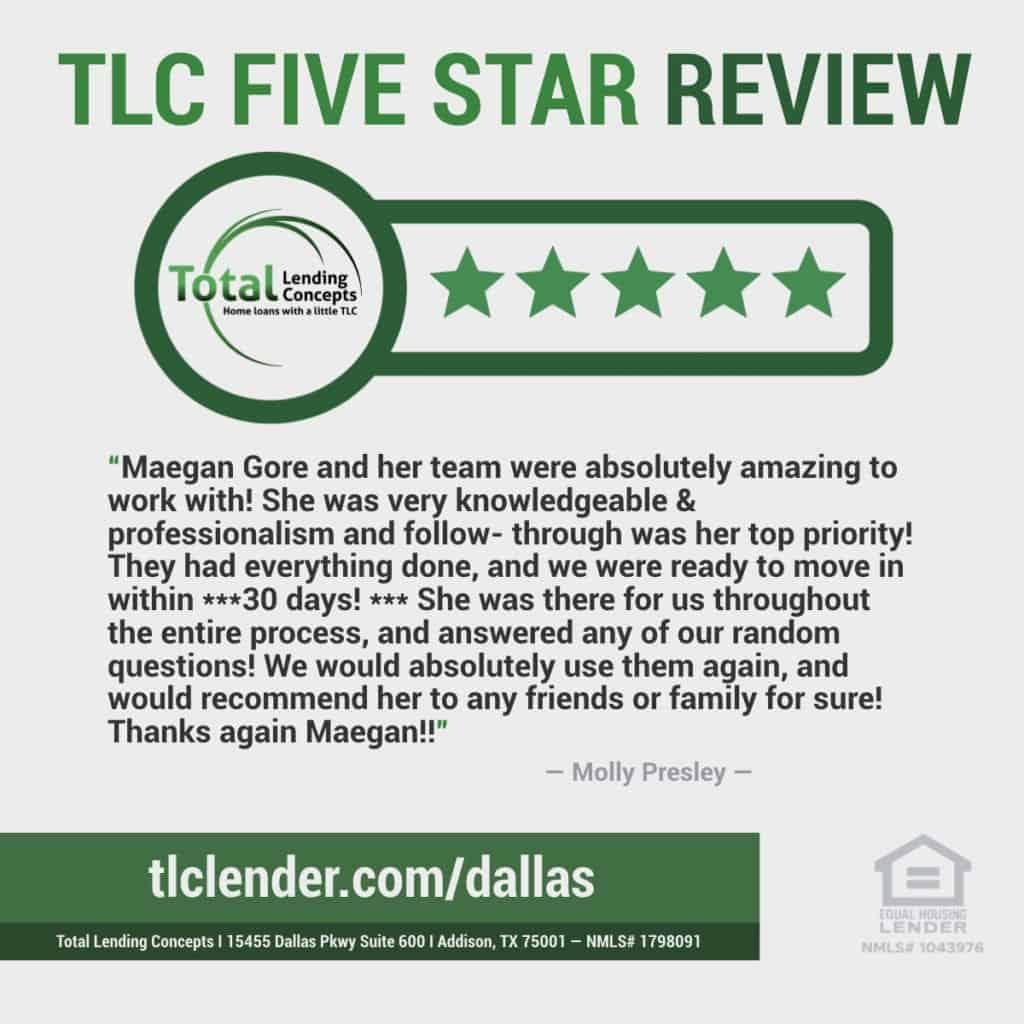 Total Lending Concepts Five Star Review Maegan Gore in Addison Texas for Molly Presley