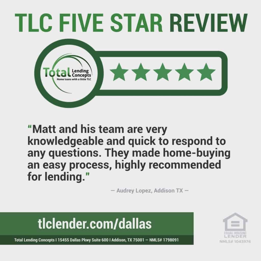 Total Lending Concepts Five Star Review Matt in Addison Texas for Audrey Lopez