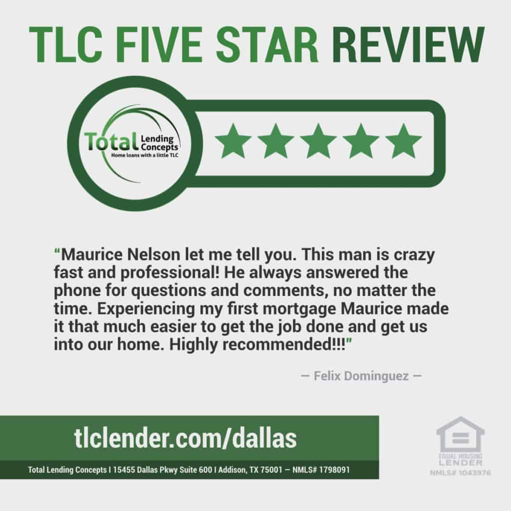 Total Lending Concepts Five Star Review Maurice Nelson in Addison Texas for Felix Dominguez