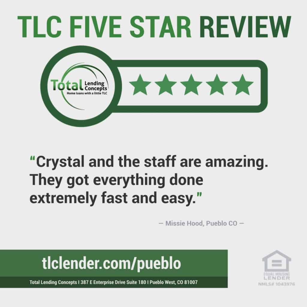 Total Lending Concepts Five Star Review Missie Hood in Pueble West for Crystal
