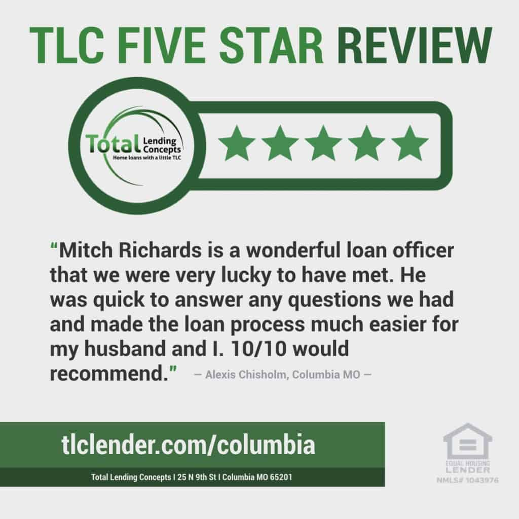 Total Lending Concepts Five Star Review Mitch Richards in Columbia Missouri for Alexis Chisholm