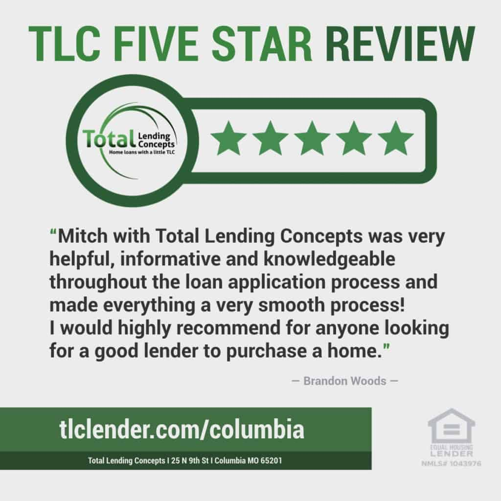 Total Lending Concepts Five Star Review Mitch in Columbia Missouri for Brandon Woods