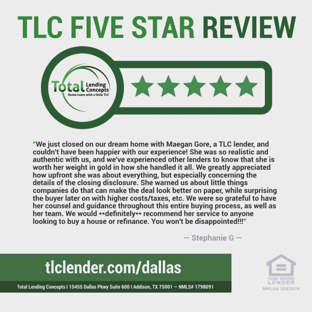 Total Lending Concepts Five Star Review Stephanie G in Addison Texas for Maegan Gore