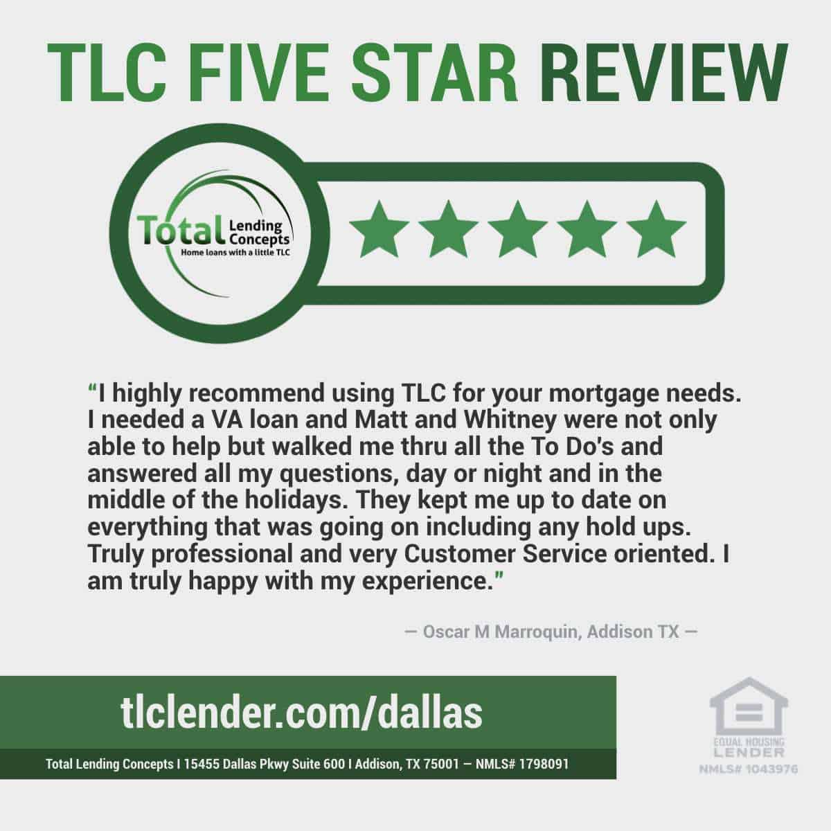 Five Star Review of VA Home Loan Lender Total Lending Concepts in Addison Texas by Oscar M Marroquin for Matt Whitney