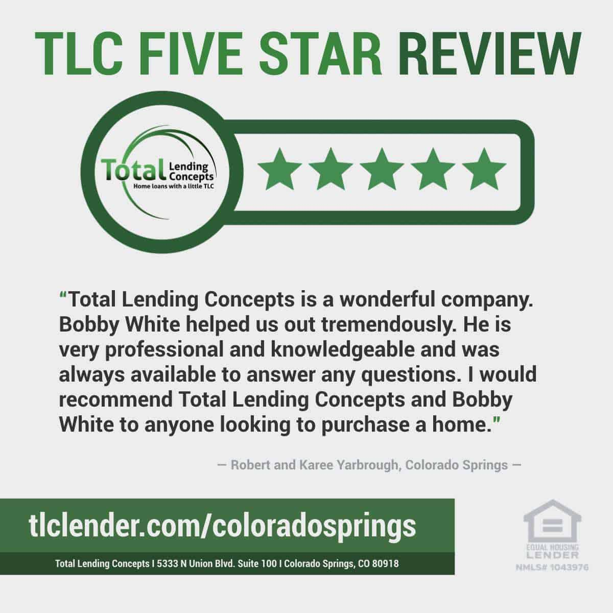 Total Lending Concepts Five Star Review Bobby White in Colorado Springs for Robert and Karee Yarbrough