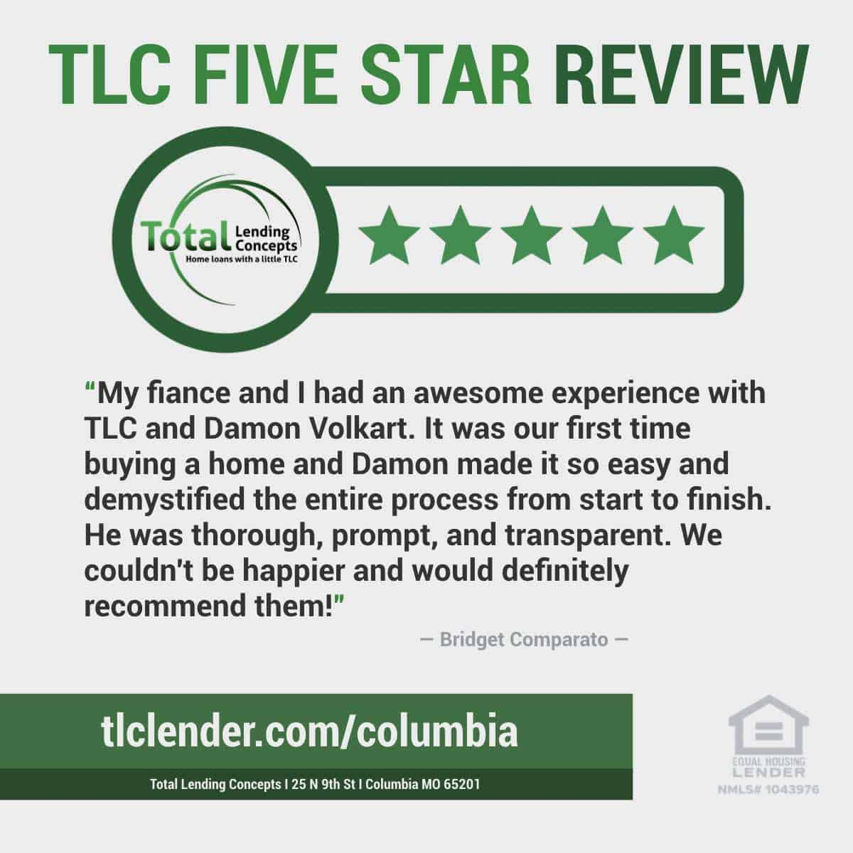 Total Lending Concepts Five Star Review Bridget Comparato in Columbia Missouri for Damon Volkart Home Loan