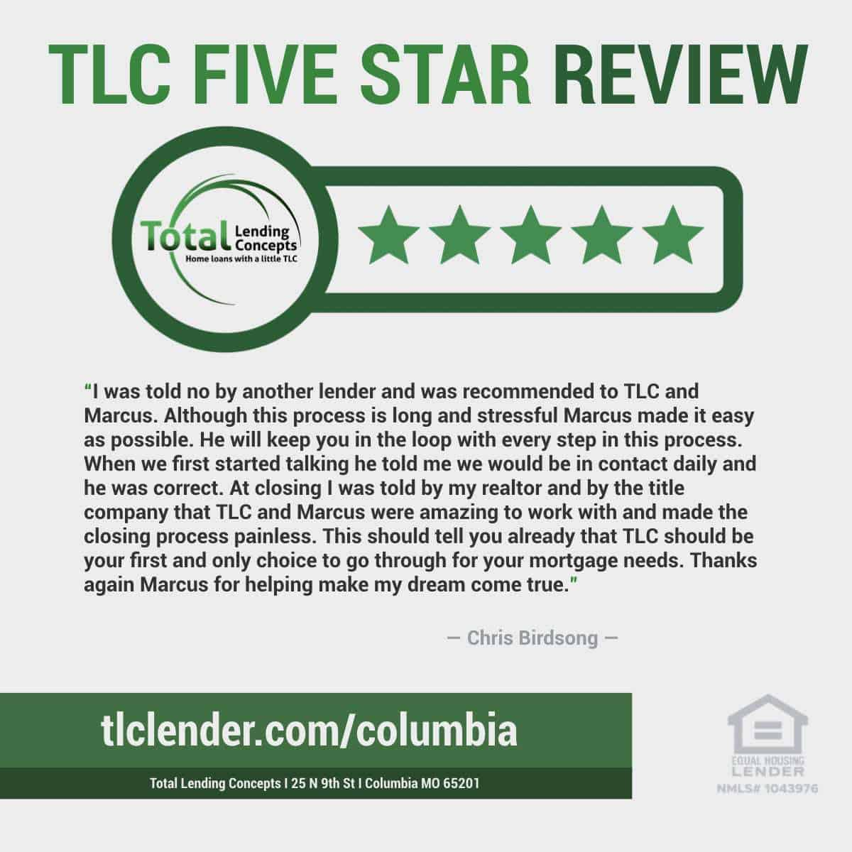 Total Lending Concepts Five Star Review Chris Birdsong in Columbia Missouri for Marcus Home Loan