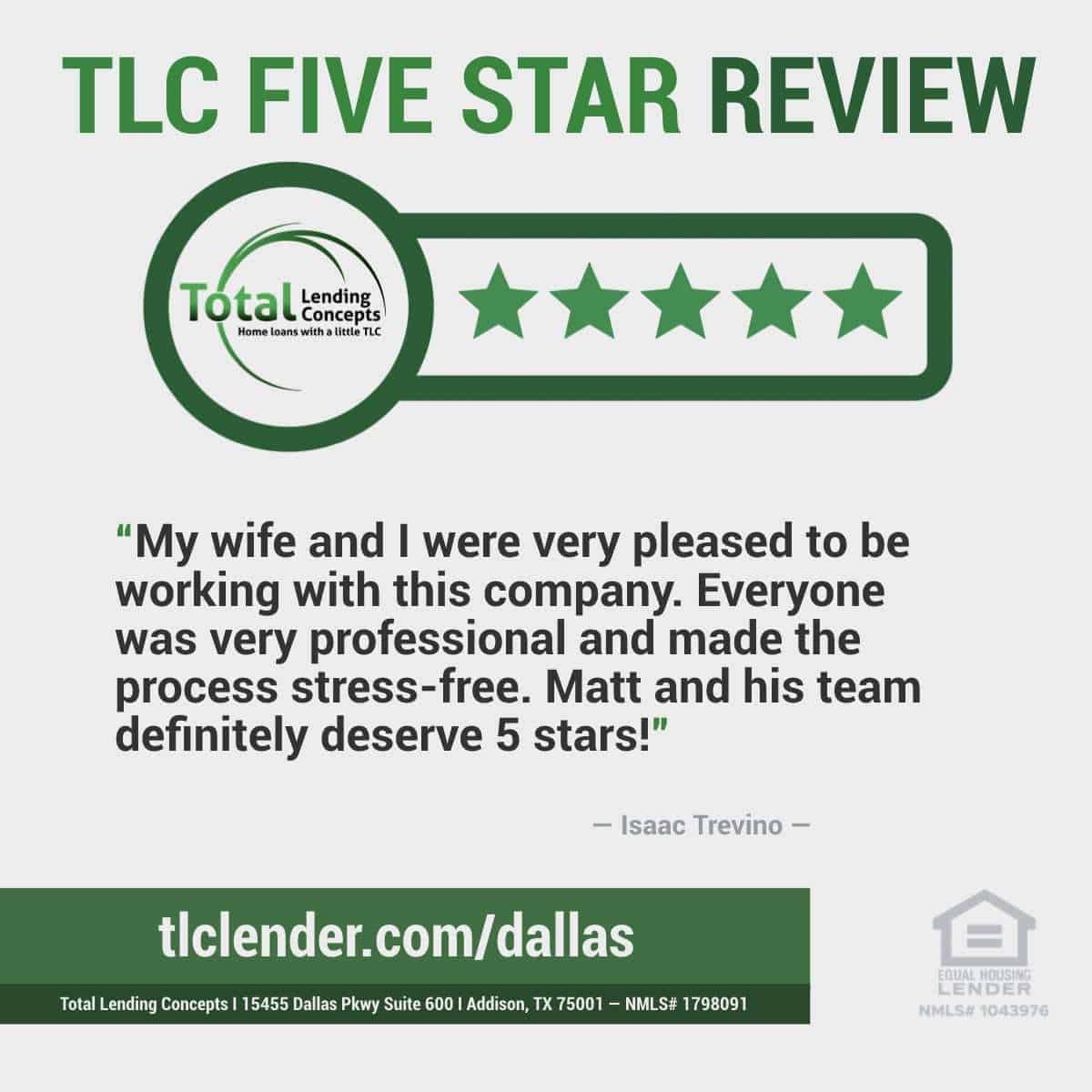 Total Lending Concepts Five Star Review Isaac Trevino in Addison Texas for Matt Home Mortgage