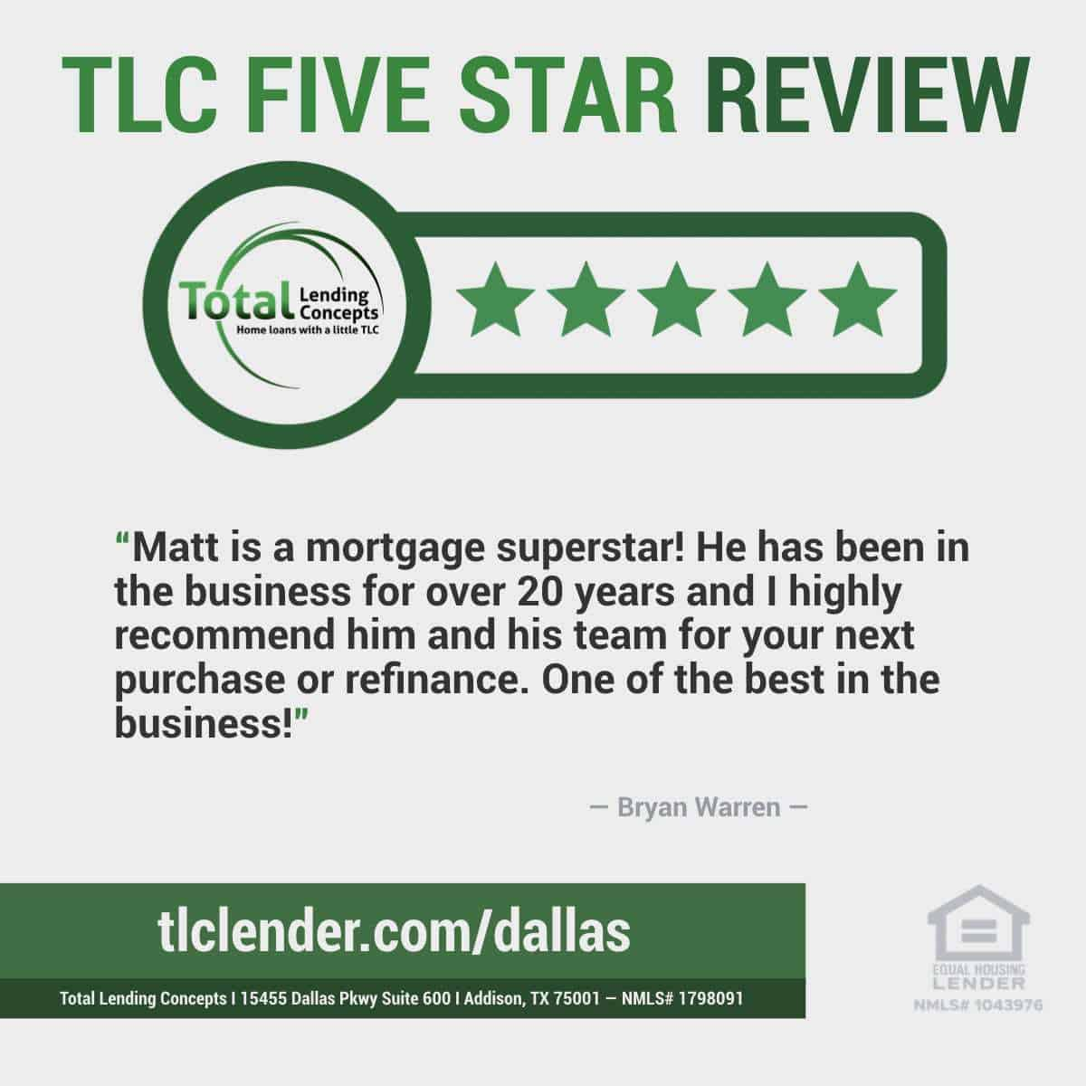 Total-Lending-Concepts-Five-Star-Review-Bryan-Warren-in-Addison-Texas-for-Matt-Home-Loan