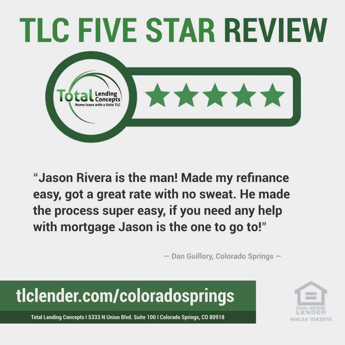 Total-Lending-Concepts-Five-Star-Review-Dan-Guillory-in-Colorado-Springs-Colorado-for-Jason-Rivera-House-Loan