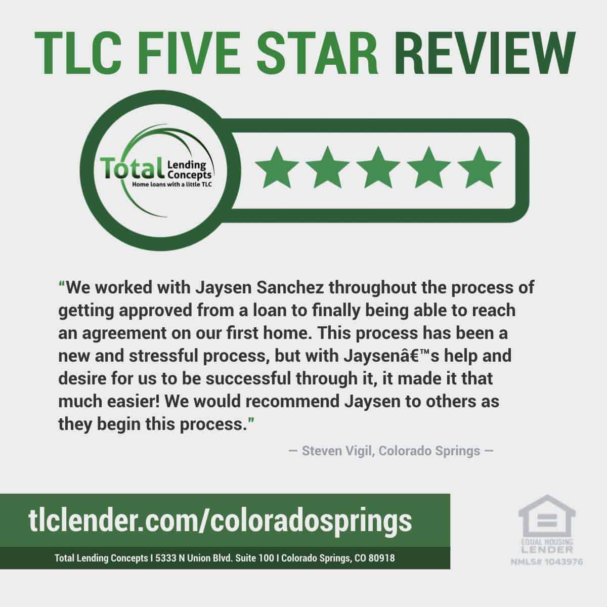Total-Lending-Concepts-Five-Star-Review-Steven-Vigil-in-Colorado-Springs-Colorado-for-Jaysen-Sanchez-Home-Loan
