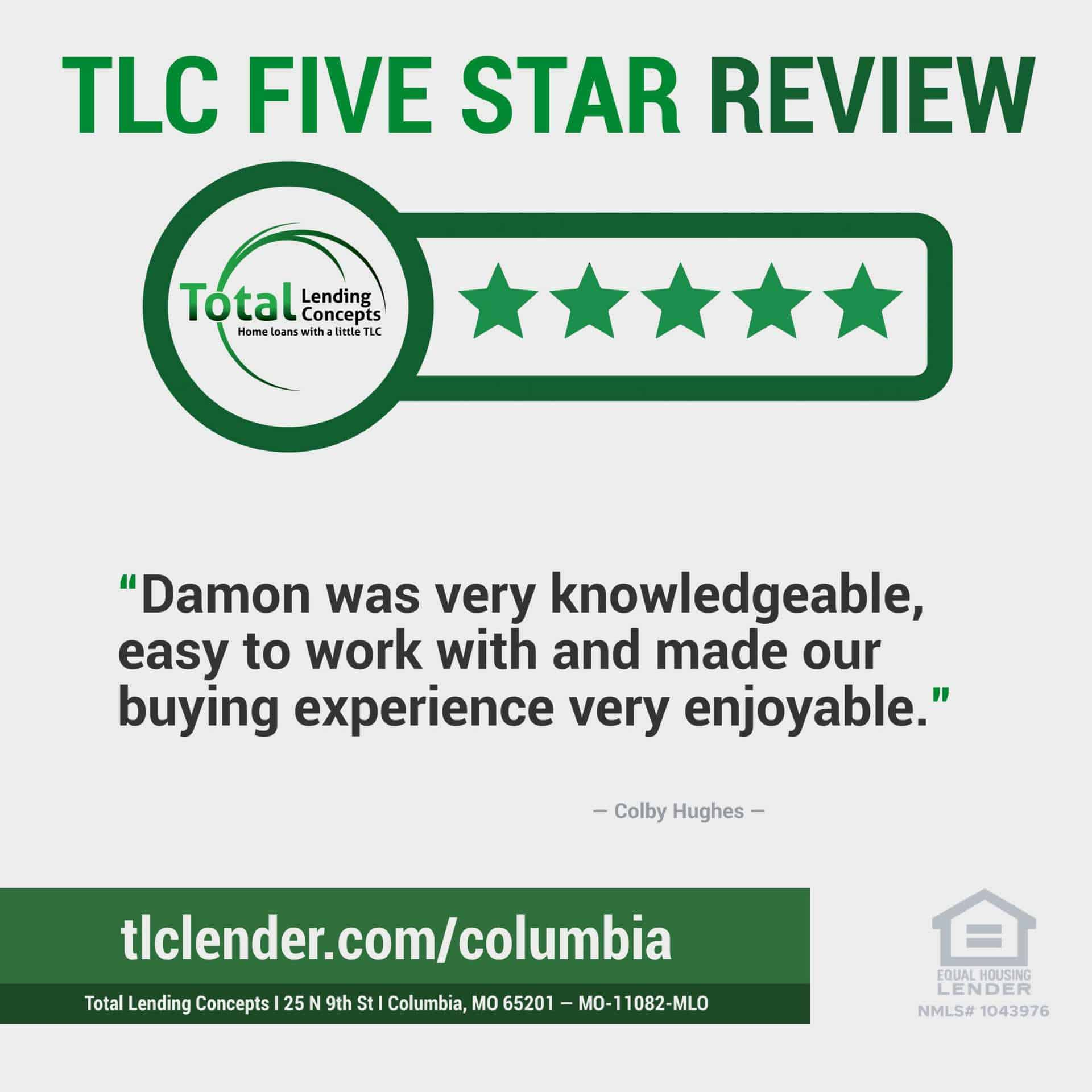 Total Lending Concepts Five Star Review Colby Hughes in Columbia Missouri for Damon House Loan