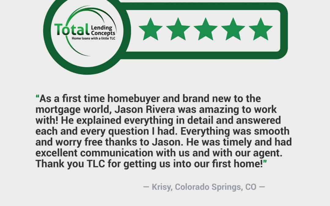 Total Lending Concepts Five Star Review Krisy in Colorado Springs Colorado for Jason Rivera Home Mortgage