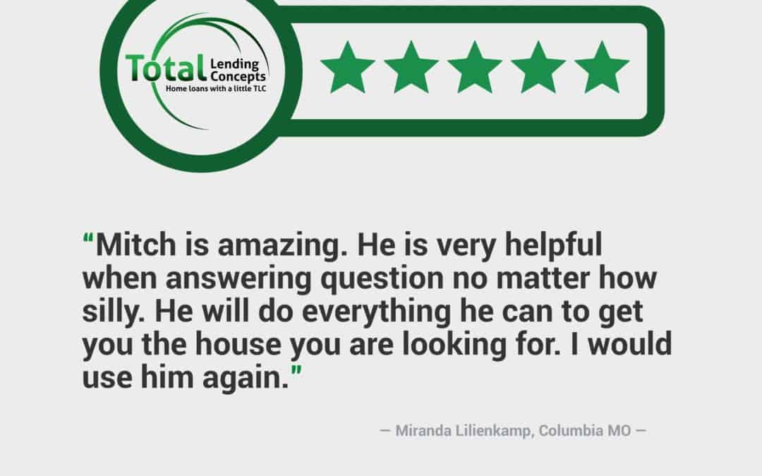 Total Lending Concepts Five Star Review Miranda lilienkamp in Columbia Missouri for Mitch House Mortgage