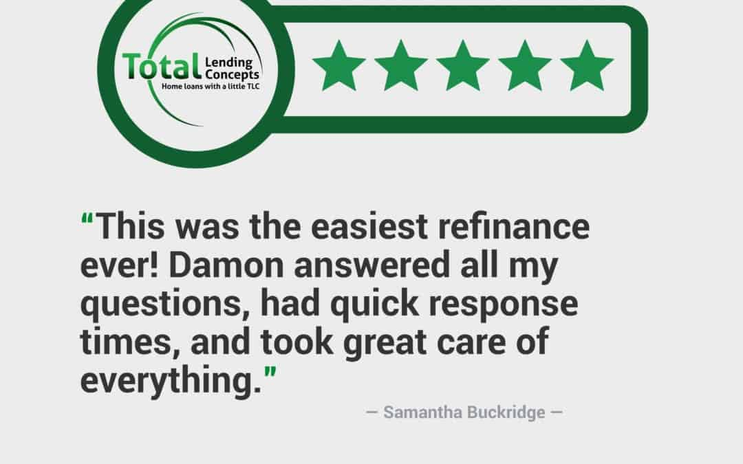 Total Lending Concepts Five Star Review Samantha Buckridge in Columbia Missouri for Damon Home Mortgage