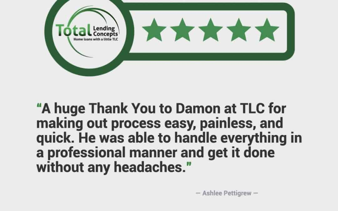 Five Star Review for Damon of Total Lending Concepts Home Loan Columbia Missouri